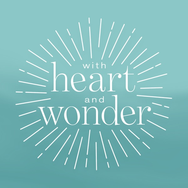 With Heart and Wonder