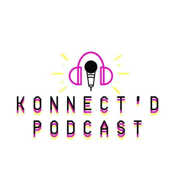 Konnect'd Podcast