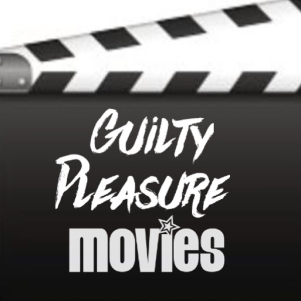 Guilty Pleasure Movies