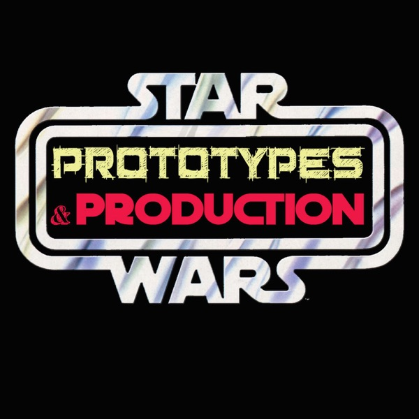 Star Wars: Prototypes and Production