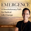 Emergence: A Revolutionary Path For Radical Life Change - with Derek Rydall artwork