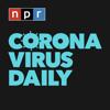 Coronavirus Daily - NPR