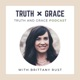 The Truth x Grace Podcast