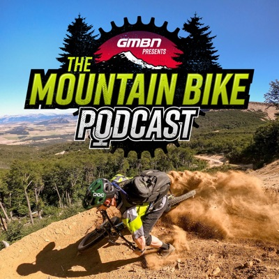 GMBN Presents The Mountain Bike Podcast