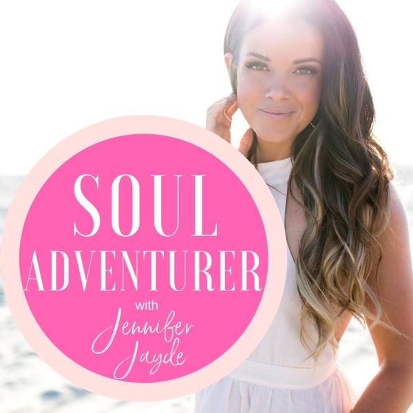 Soul Adventurer with Jennifer Jayde