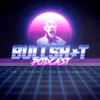 Bullsh*t Podcast