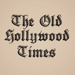 The Old Hollywood Times Podcast
