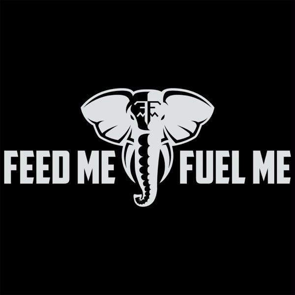 Feed Me Fuel Me
