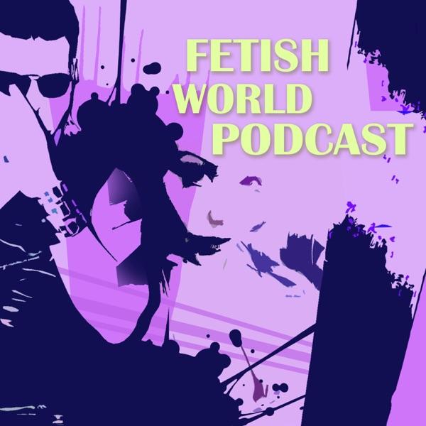 Fetish World Podcast