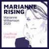 Marianne Rising - Marianne Williamson 2020 Unofficial Podcast