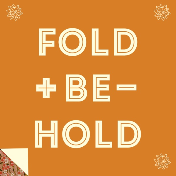 Fold and Behold Podcast