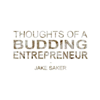 Thoughts Of A Budding Entrepreneur by Jake Saker podcast