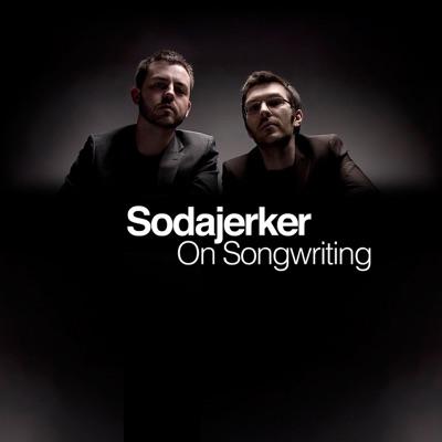 Sodajerker On Songwriting:Sodajerker