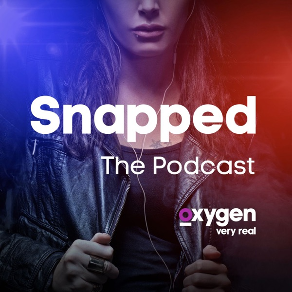 Snapped - The Podcast