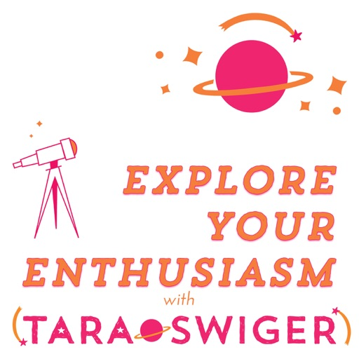 Cover image of Explore Your Enthusiasm, with Tara Swiger | Craft | Art | Business