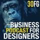 30FG Business Podcast for Designers