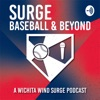 SURGE BASEBALL & BEYOND ... The Official Podcast of the Wichita Wind Surge