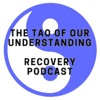 Tao of Our understanding Alcohol Recovery Podcast artwork