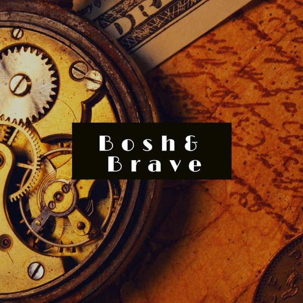 Bosh & Brave