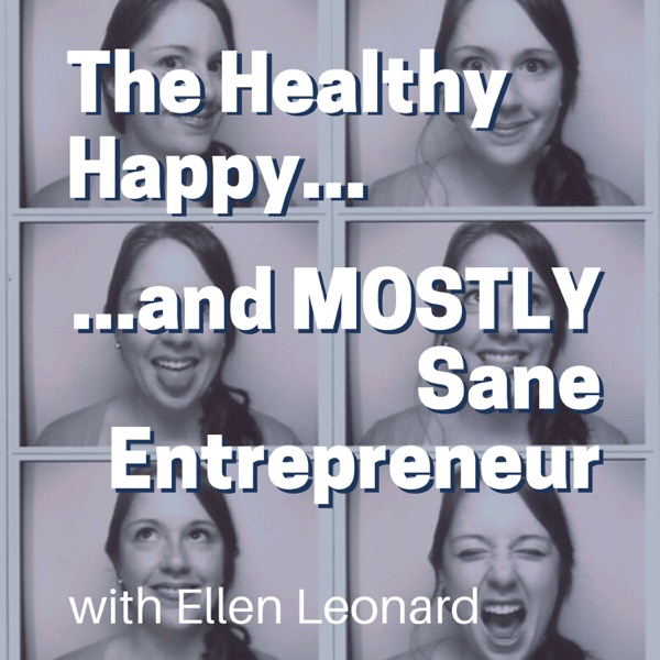 The Healthy, Happy, and mostly Sane Entrepreneur