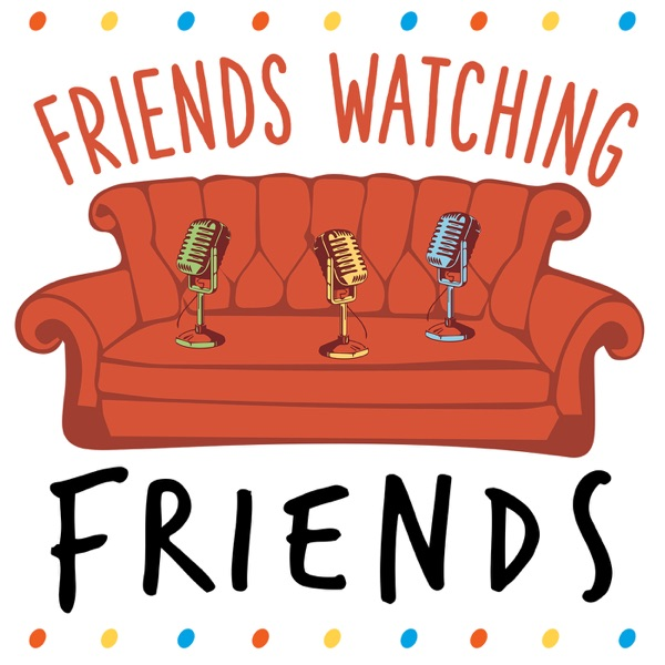 Friends Watching Friends Podcast image