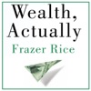 Wealth, Actually