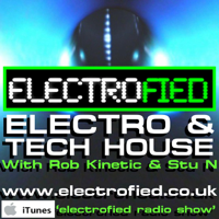 Electrofied Radio Show - Electro House & Tech House podcast