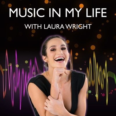 Music In My Life with Laura Wright
