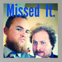 Missed It podcast