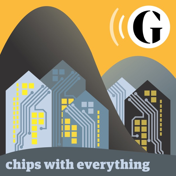 Chips with everything podcast
