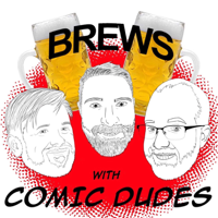Brews with Comic Dudes podcast