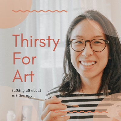 Thirsty For Art - Art Therapy Podcast