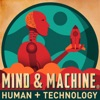 MIND & MACHINE: Science & Tech of Maximizing Human Capability artwork