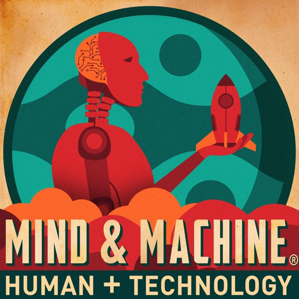 MIND & MACHINE: Science & Tech of Maximizing Human Capability