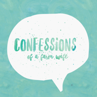 Confessions of a Farm Wife podcast