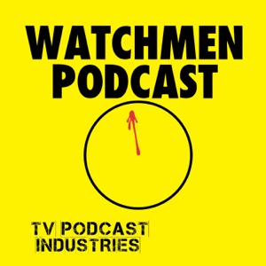 Watchmen Podcast from TV Podcast Industries