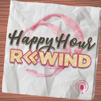 Happy Hour Rewind podcast