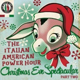IAP 80: POWER HOUR: Italian American Power Hour Christmas Eve Spectacular Part 2