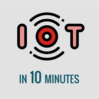 IoT in 10 Minutes podcast