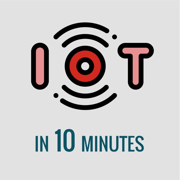 IoT in 10 Minutes