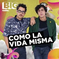 Como La Vida Misma en BigRadio podcast
