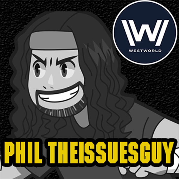 Phil's Recap and Review With Phil TheIssuesGuy » Westworld Recap and Review