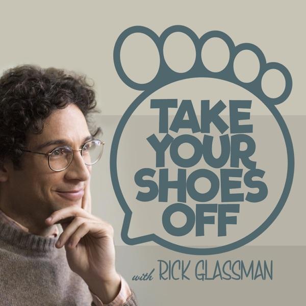 Take Your Shoes Off w/ Rick Glassman