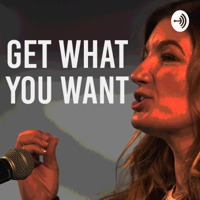 Get What You Want podcast