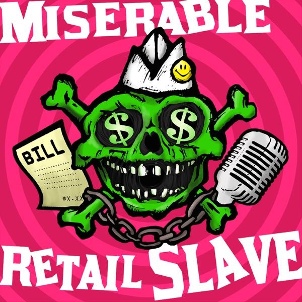 Miserable Retail Slave   Podbay