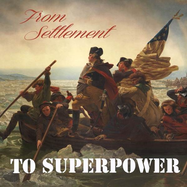 From Settlement to Superpower