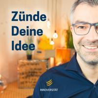 Zünde Deine Idee - Innoversität podcast