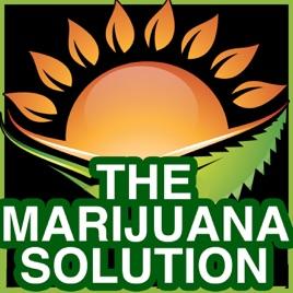 The Marijuana Solution on Apple Podcasts