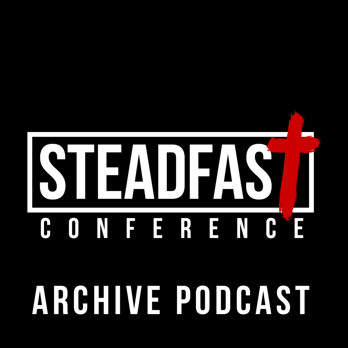 Steadfast Bible Conference Podcast