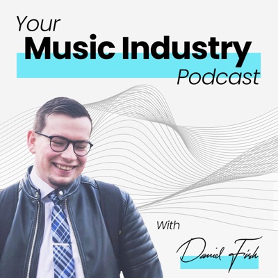 Your Music Industry Podcast  |  Your Guide to Navigating the Music Business